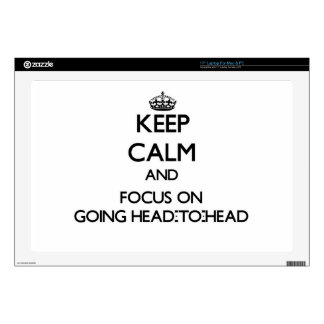 Keep Calm and focus on Going Head-To-Head Laptop Skins