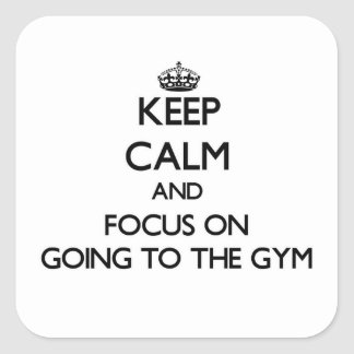 Keep Calm and focus on Going To The Gym Square Sticker