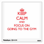 Keep Calm and focus on Going To The Gym Wall Decals