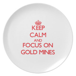 Keep Calm and focus on Gold Mines Dinner Plate