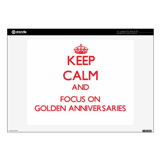 Keep Calm and focus on Golden Anniversaries Skins For Laptops