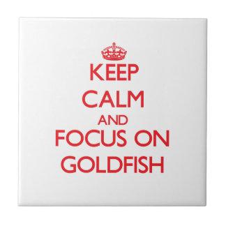 Keep Calm and focus on Goldfish Ceramic Tiles