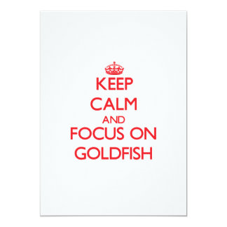 Keep calm and focus on Goldfish 5x7 Paper Invitation Card
