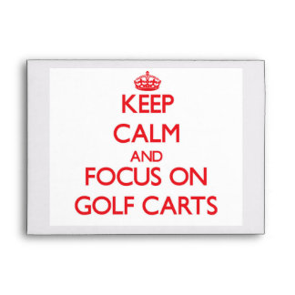 Keep Calm and focus on Golf Carts Envelopes