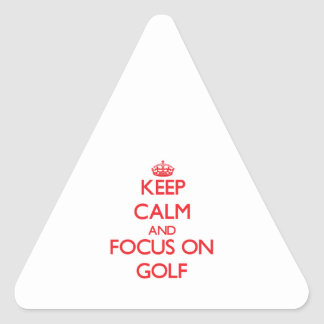 Keep calm and focus on Golf Triangle Sticker