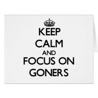 Keep Calm and focus on Goners Large Greeting Card