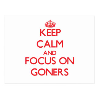 Keep Calm and focus on Goners Postcard