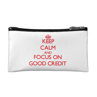 Keep Calm and focus on Good Credit Cosmetic Bags