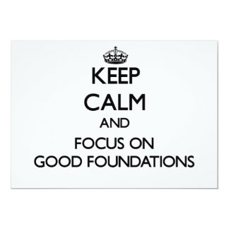 Keep Calm and focus on Good Foundations Invitation