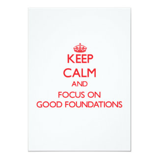 Keep Calm and focus on Good Foundations Announcements