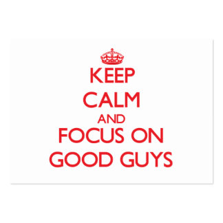 Keep Calm and focus on Good Guys Business Cards