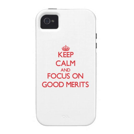 Keep Calm and focus on Good Merits Case-Mate iPhone 4 Cases