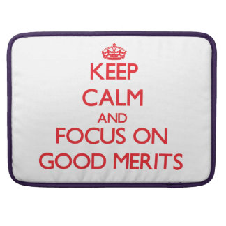 Keep Calm and focus on Good Merits Sleeves For MacBook Pro