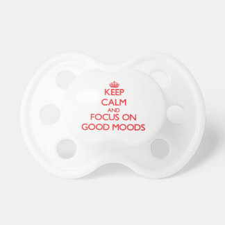 Keep Calm and focus on Good Moods Baby Pacifiers