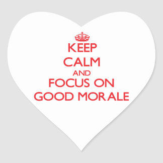 Keep Calm and focus on Good Morale Heart Sticker
