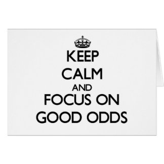 Keep Calm and focus on Good Odds Stationery Note Card