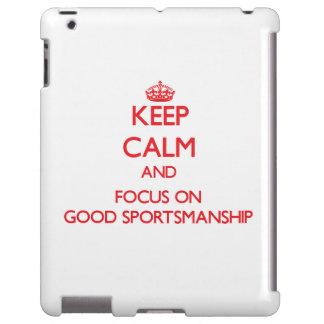 Keep Calm and focus on Good Sportsmanship