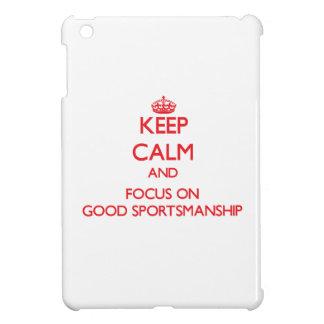 Keep Calm and focus on Good Sportsmanship iPad Mini Cases