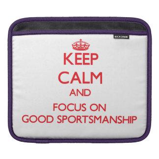 Keep Calm and focus on Good Sportsmanship iPad Sleeve