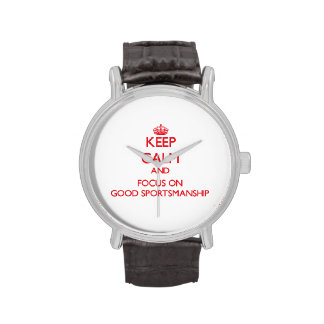 Keep Calm and focus on Good Sportsmanship Wristwatches