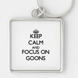 Keep Calm and focus on Goons Keychains