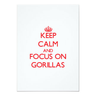 Keep Calm and focus on Gorillas Personalized Invite