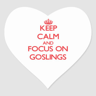 Keep Calm and focus on Goslings Heart Stickers