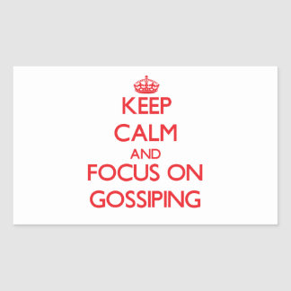Keep Calm and focus on Gossiping Rectangular Sticker