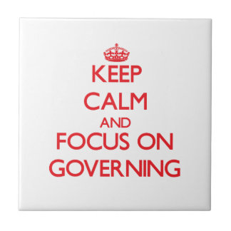 Keep Calm and focus on Governing Ceramic Tiles
