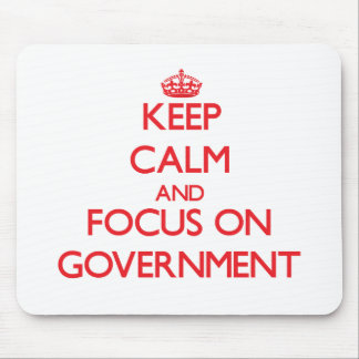 Keep Calm and focus on Government Mouse Pads