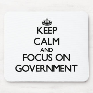 Keep Calm and focus on Government Mouse Pad