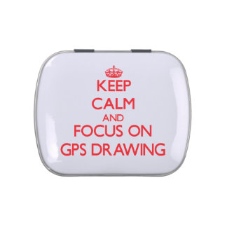 Keep calm and focus on Gps Drawing Candy Tins
