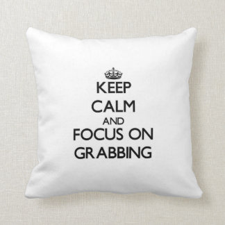 Keep Calm and focus on Grabbing Pillow