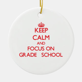 Keep Calm and focus on Grade   School Double-Sided Ceramic Round Christmas Ornament