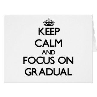 Keep Calm and focus on Gradual Large Greeting Card