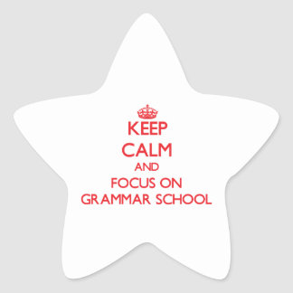 Keep Calm and focus on Grammar School Star Stickers
