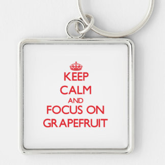 Keep Calm and focus on Grapefruit Key Chain