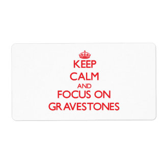 Keep Calm and focus on Gravestones Personalized Shipping Label