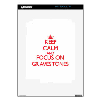 Keep Calm and focus on Gravestones Decal For The iPad 2