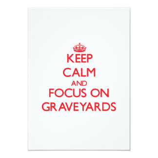 Keep Calm and focus on Graveyards 5x7 Paper Invitation Card