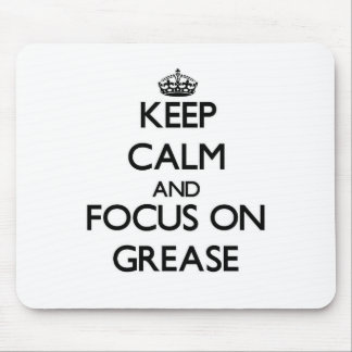 Keep Calm and focus on Grease Mouse Pad