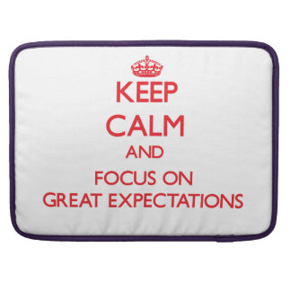 Keep Calm and focus on GREAT EXPECTATIONS MacBook Pro Sleeves