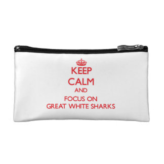 Keep Calm and focus on Great White Sharks Cosmetic Bags