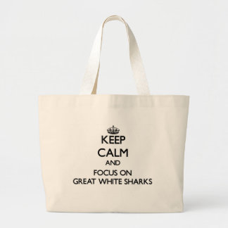 Keep Calm and focus on Great White Sharks Canvas Bag