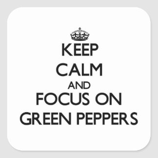 Keep Calm and focus on Green Peppers Sticker