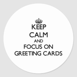 Keep Calm and focus on Greeting Cards Round Sticker