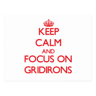Keep Calm and focus on Gridirons Post Cards
