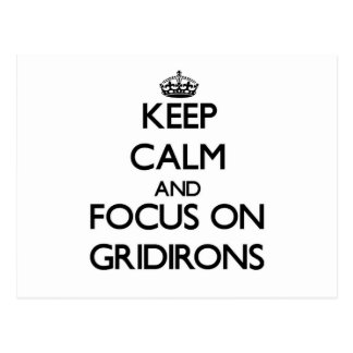 Keep Calm and focus on Gridirons Post Card