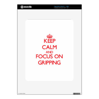 Keep Calm and focus on Gripping Skin For iPad
