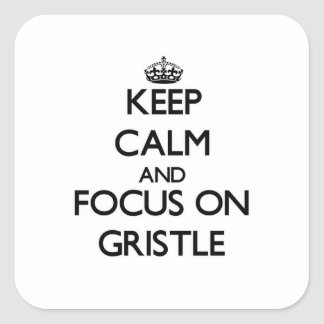 Keep Calm and focus on Gristle Square Sticker